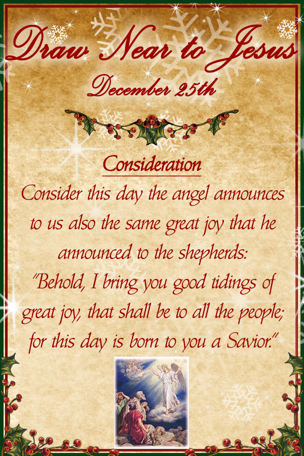 Consider the day the angel announces to us also the same