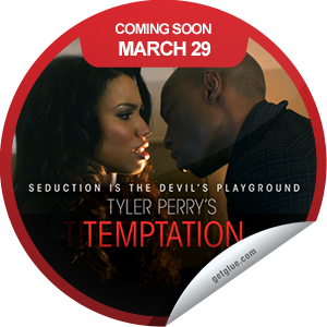 Tyler Perry's Temptation out March 29th Go out and support!  Coming Soon Sticker | GetGlue
