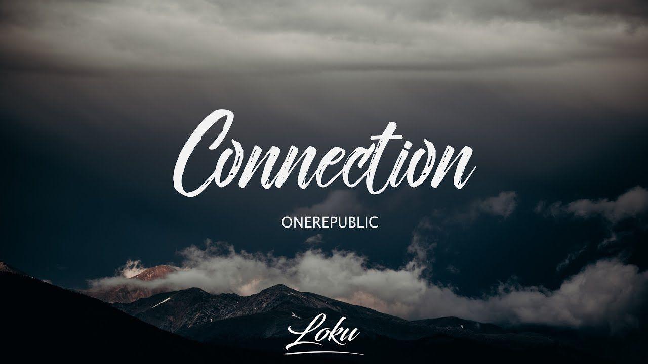 OneRepublic - Connection (Lyrics) | One republic, Lyrics, Connection