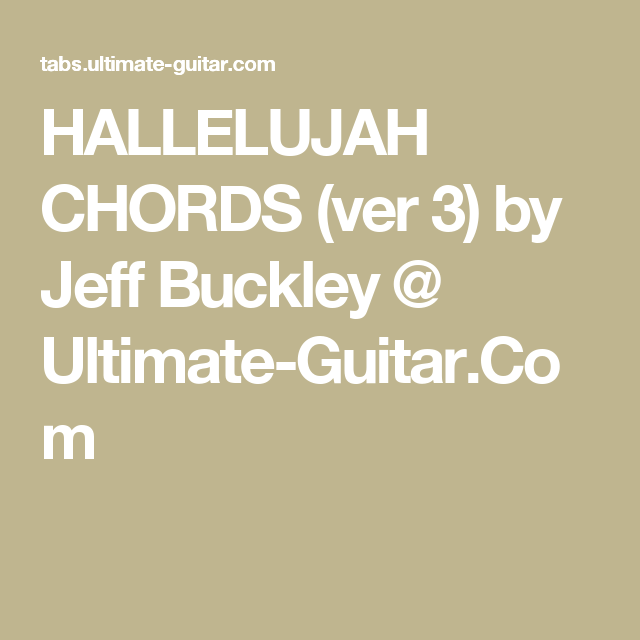 Hallelujah Chords Ver 3 By Jeff Buckley Ultimate Guitar