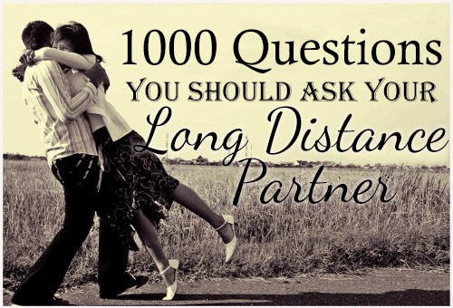 Long distance dating how to ask a girl