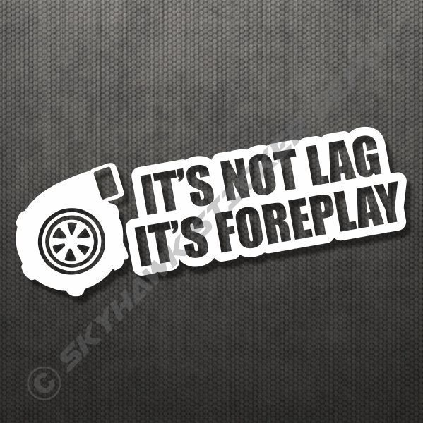 Its not lag turbo charge funny bumper sticker vinyl decal muscle it s not lag turbo charge funny bumper sticker vinyl decal muscle car jdm vtec sciox Gallery