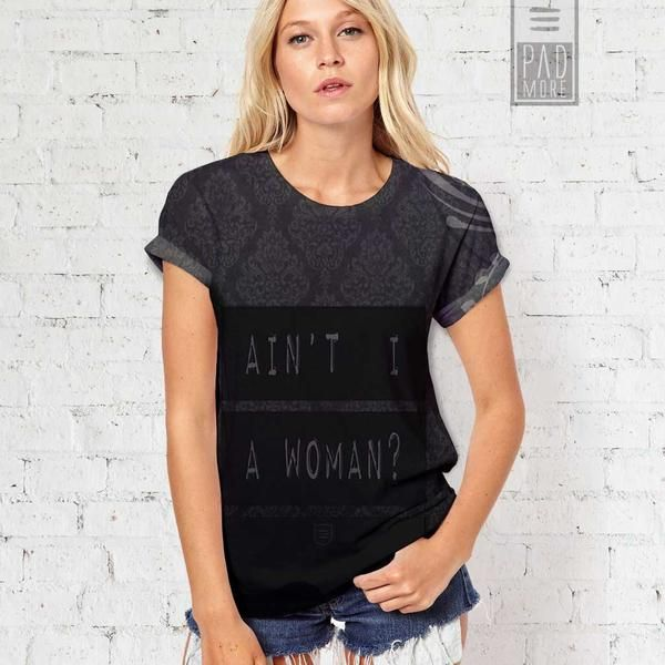 Ain't I a Woman? Tshirt Women's Day Celebration Gifts