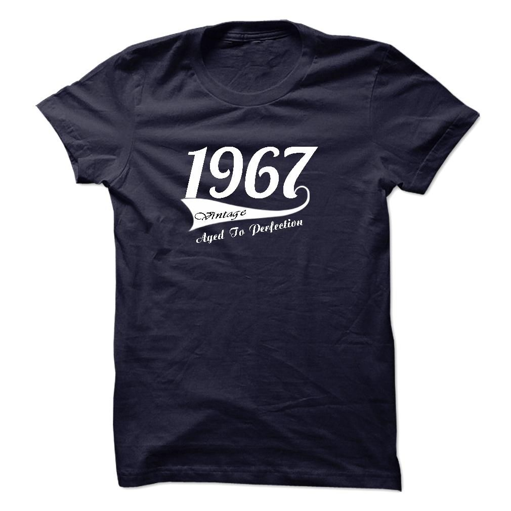 VINTAGE 1967 Aged To Perfection Birthday T-Shirts, Hoodies. VIEW DETAIL ==► https://www.sunfrog.com/Birth-Years/VINTAGE-1967-Aged-To-Perfection--Birthday-Tshirt-Hoodie.html?id=41382