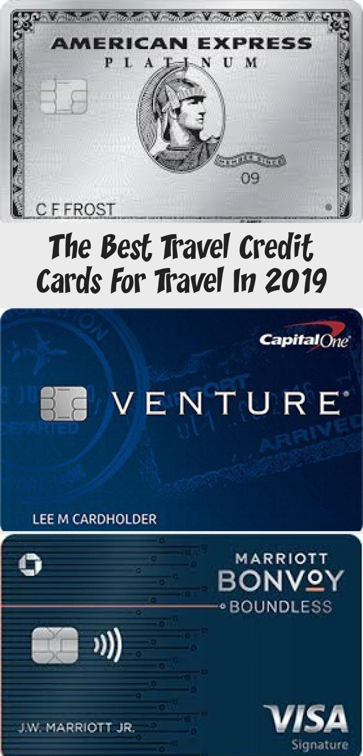 The Best Travel Credit Cards For Travel In 2019 Best Travel Credit Cards Rewards Credit Cards Travel