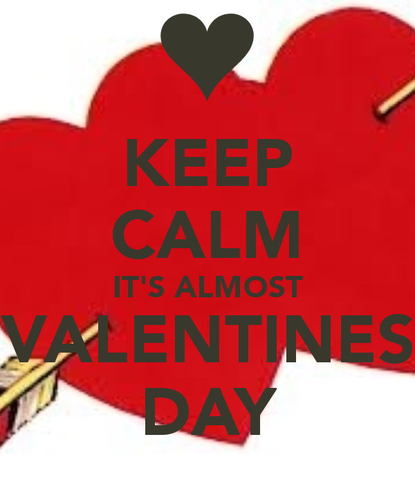 Keep Calm It S Almost Valentines Day Keep Calm And Carry On Image