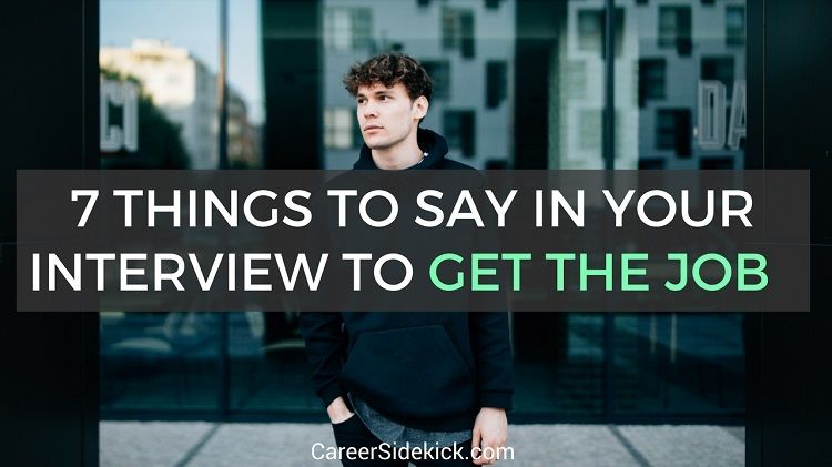 8 things to say in an interview to get the job job