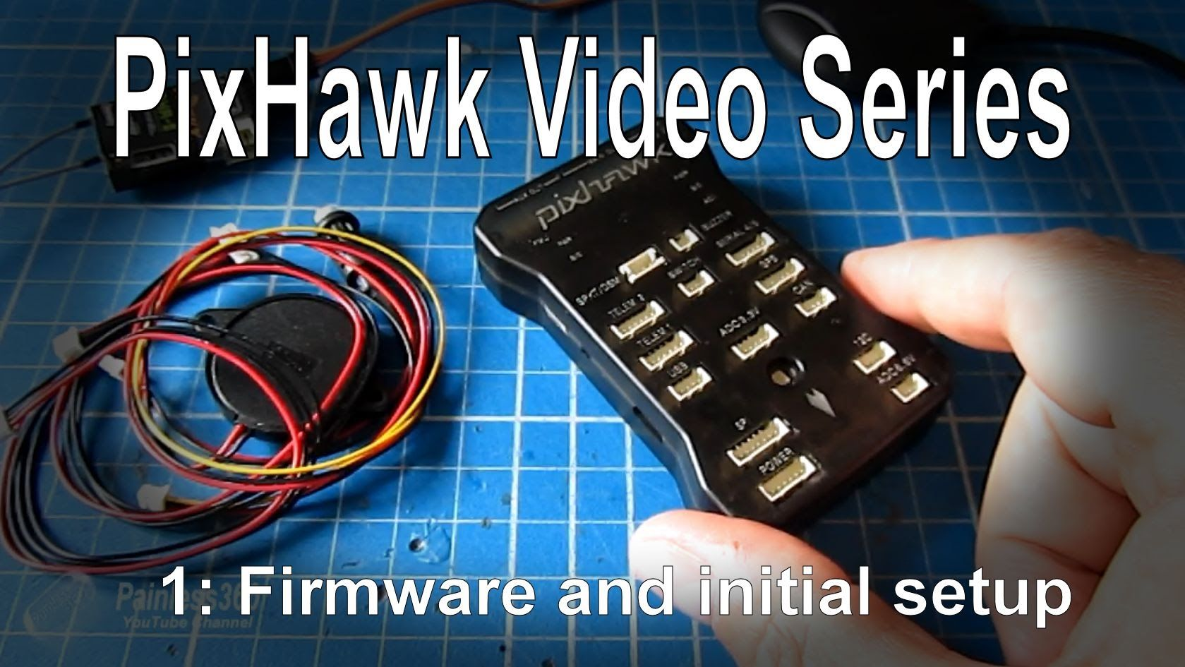 1/1) PixHawk Video Series - Simple initial setup, config and