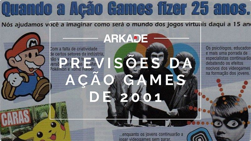 Vamos Conversar Sobre As Previsoes Da Acao Games De 2001 Arkade Game Mundo Dos Jogos Vamos Conversar