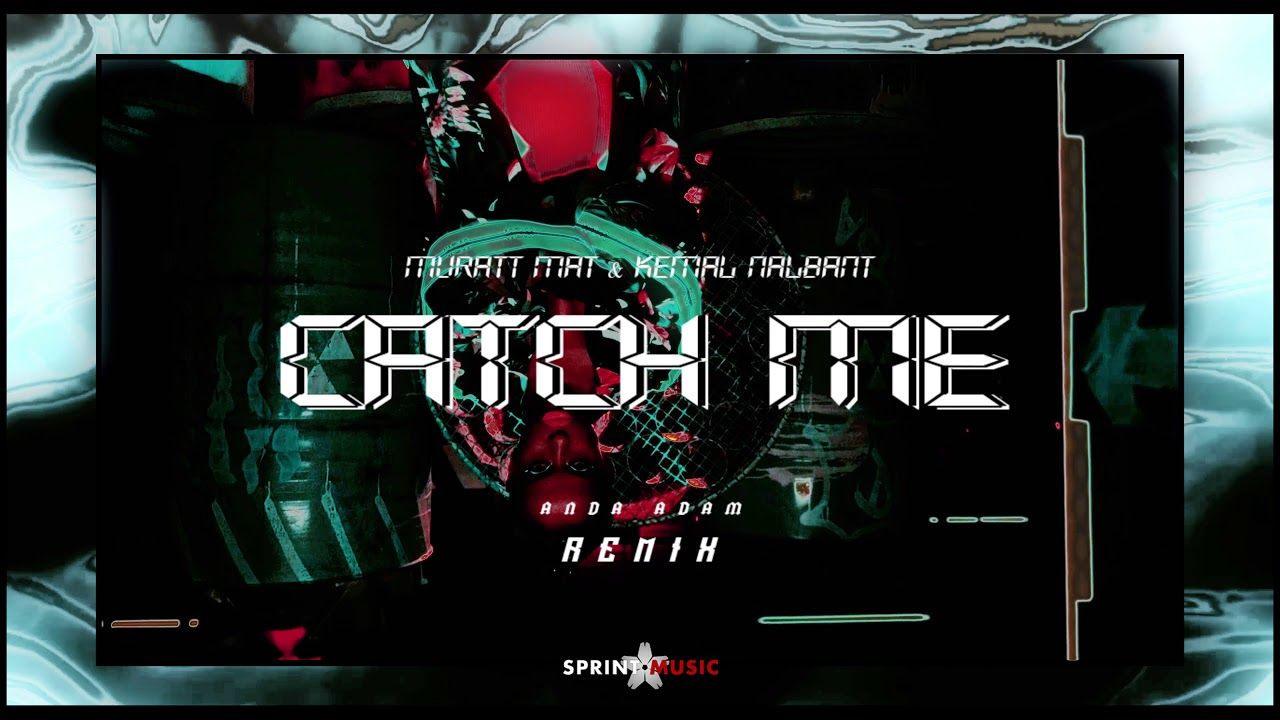 Anda Adam Catch Me Muratt Mat Kemal Nalbant Remix Out Now Remix Catch Neon Signs