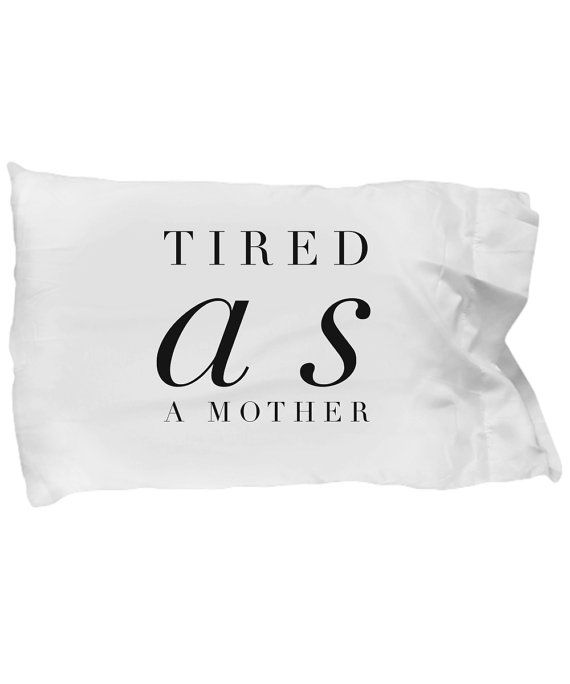 Tired As A Mother Graphic Cotton Pillowcase, Funny New Mom Gift, Funny  Pillowcase,