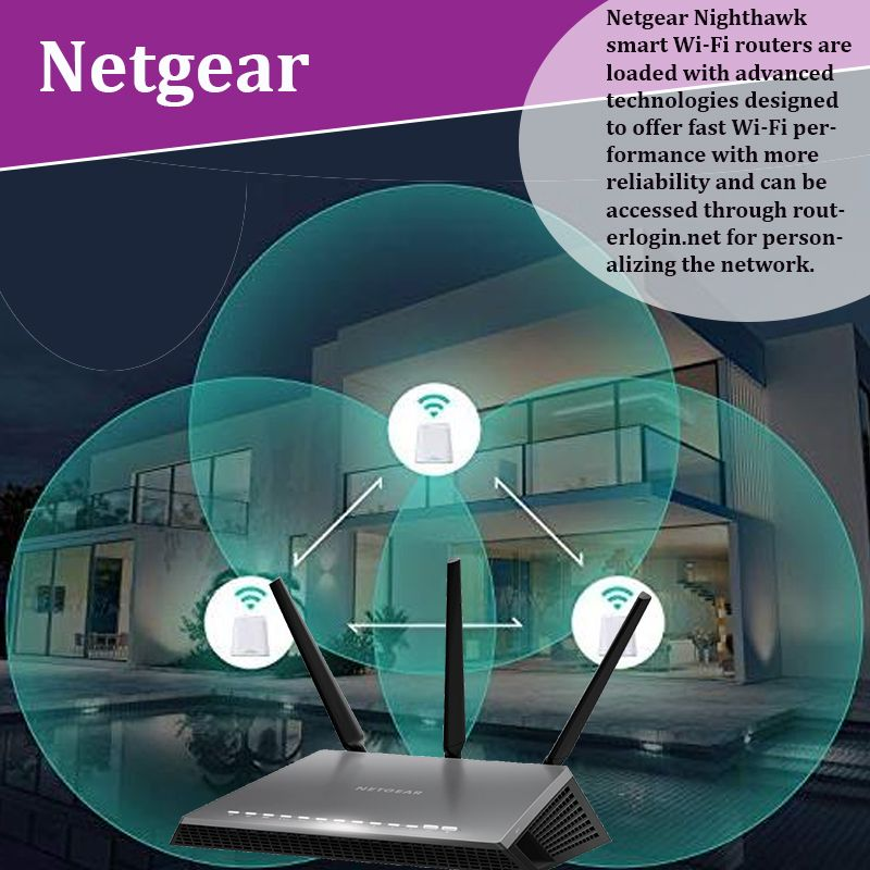 Netgear wireless routers come with advanced technologies