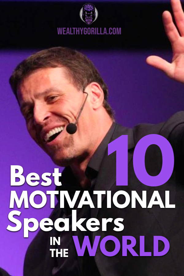 The 10 Best Motivational Speakers In The World Motivational Quotes For Life Best Motivational Speakers Success Quotes Business