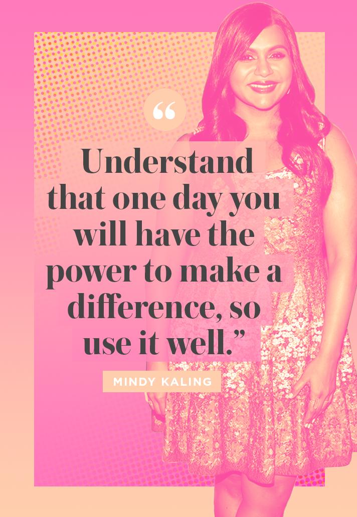 Mega Inspiring Celebrity Graduation Quotes To Take You Through Life Mindy Kaling Quotes Graduation Quotes Mindy Kaling