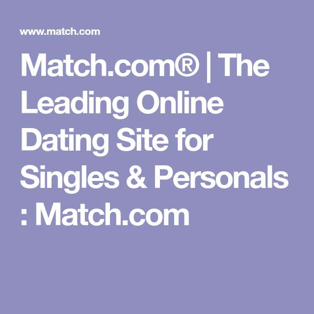 matchcom the leading online hookup site for singles personals