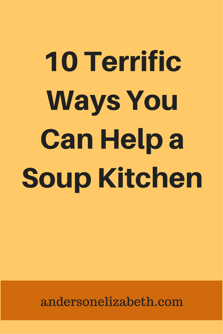 10 Terrific Ways You Can Help a Soup Kitchen (With images