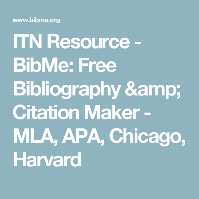 Itn Resource Bibme Free Bibliography Citation Maker Mla Apa Chicago Harvard Citation Maker Really Good Stuff Chicago