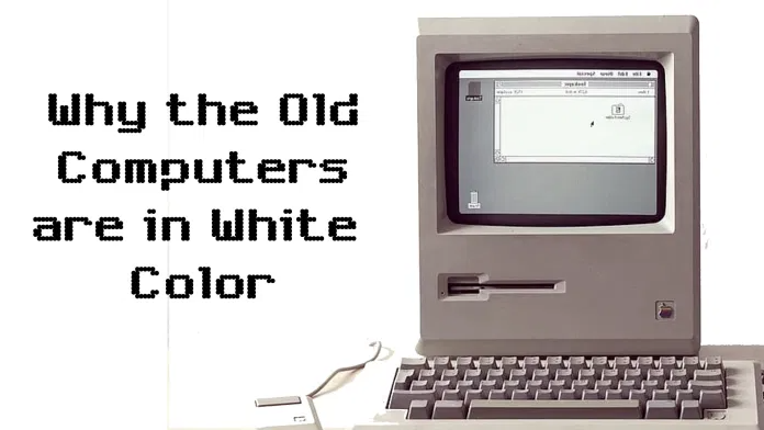 Why The Old Computers Are In White Color Old Computers Computer Companies Color