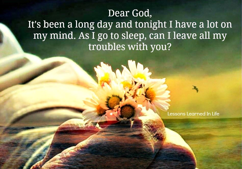 Dear God Its Been A Long Day And Tonight I Have A Lot On My Mind