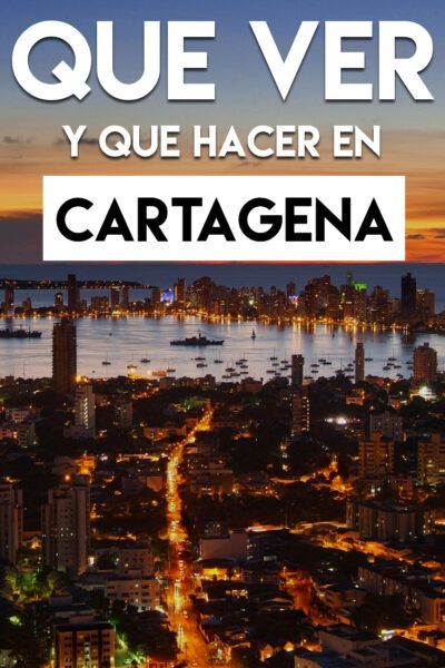 Qué Ver Y Hacer En Cartagena: Los 20 Mejores Lugares