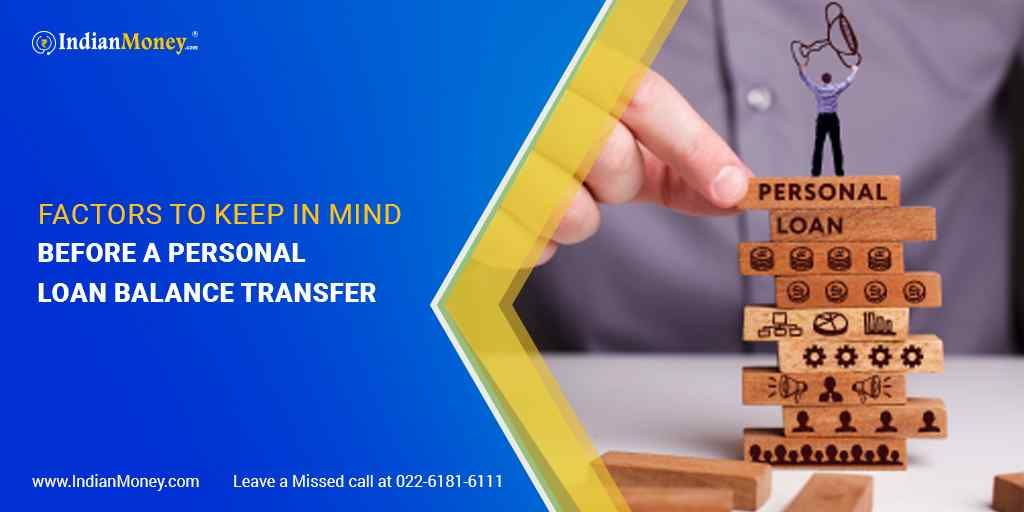 Factors To Keep In Mind Before A Personal Loan Balance Transfer Personal Loans Balance Transfer Keep In Mind