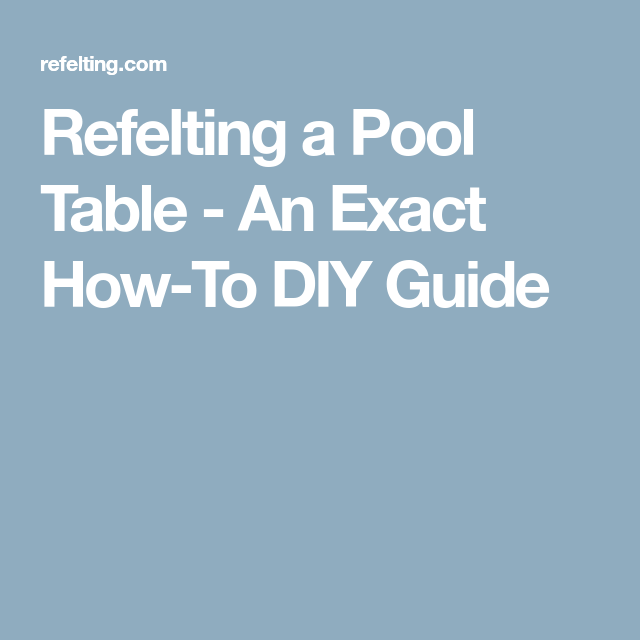 Refelting a Pool Table - An Exact How-To DIY Guide | Pool ...