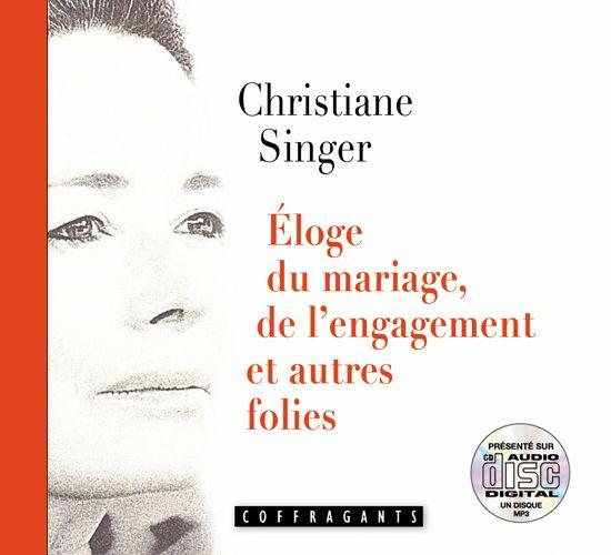 éloge Du Mariage De L'engagement Et Autres Folies