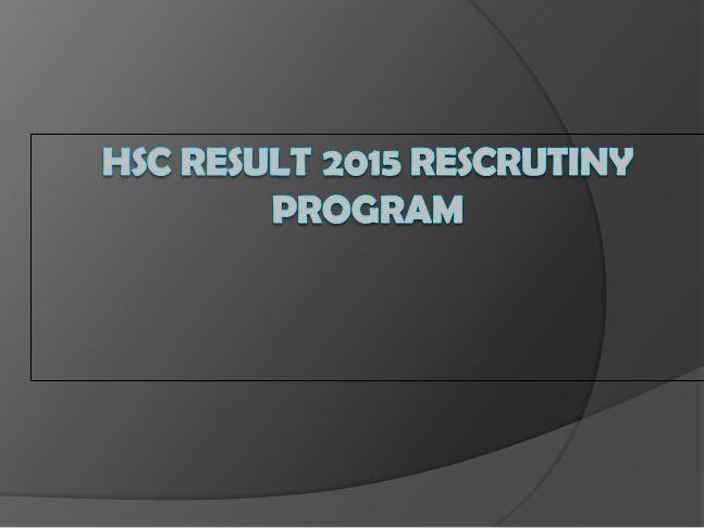 HSC result 2015 re-scrutiny program