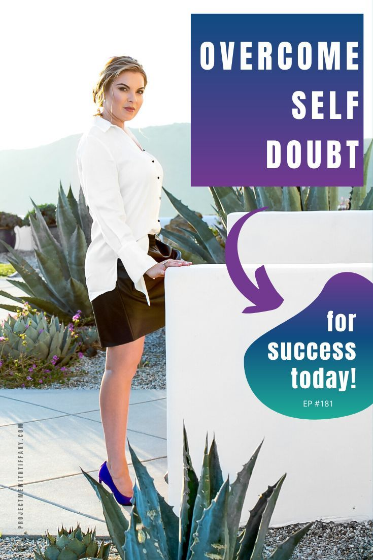 Self-doubt is a fast track to failure. Overcome your self-doubt and be a whole new you. These tips and steps will improve your mindset so you can start succeeding today! Learn more from Project ME with Tiffany. #mindset #selfdoubt