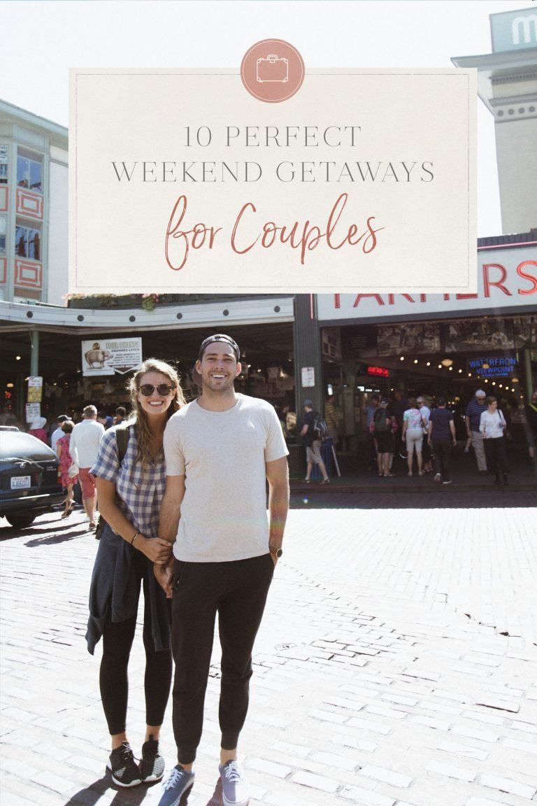 10 Perfect Weekend Getaways for Couples
