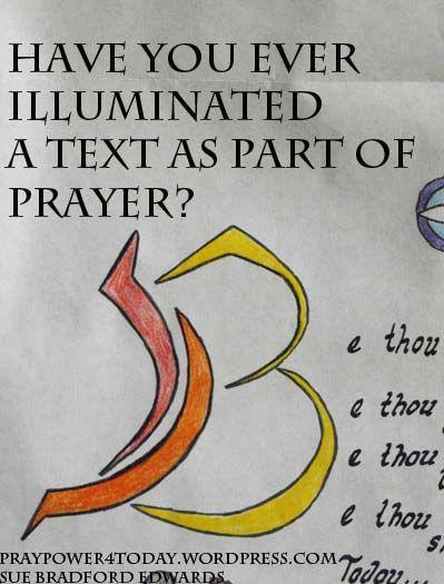 Illumination and other ways of making art as part of prayer.  #prayer #praying