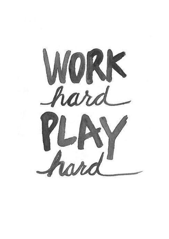 Work Hard Play Hard Quotes – Air Media Design