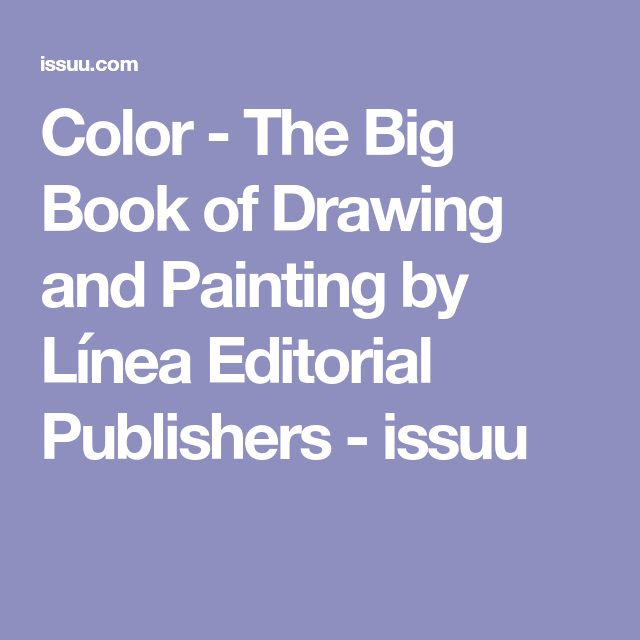 Color - The Big Book of Drawing and Painting | Color, Pinturas y Dibujo