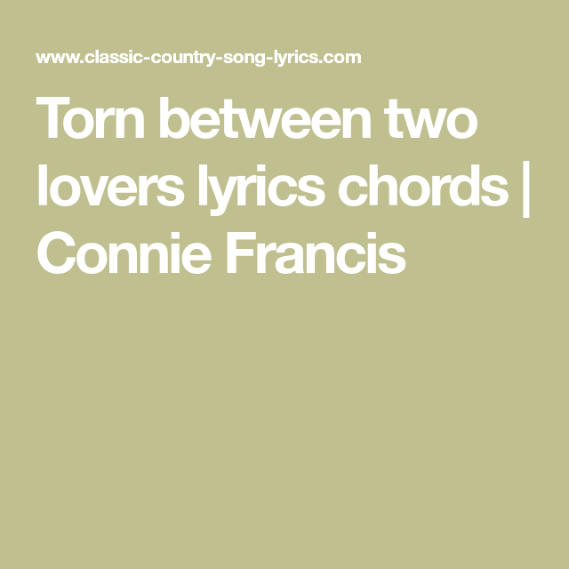Torn between two lovers lyrics chords | Connie Francis | Music ...