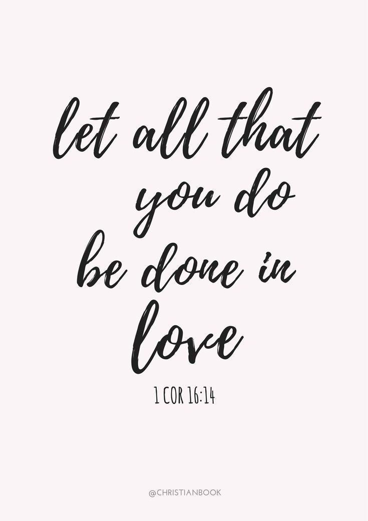 "Bible Verse Of The Day:""Let all that you do be done in love."" 1 Corinthians 16:14 ""You are altogether beautiful, my darling, beautiful in every way."" Song of Songs 4:7 Hey, Woman! Read these beautiful, inspiring and encouraging scriptures!"