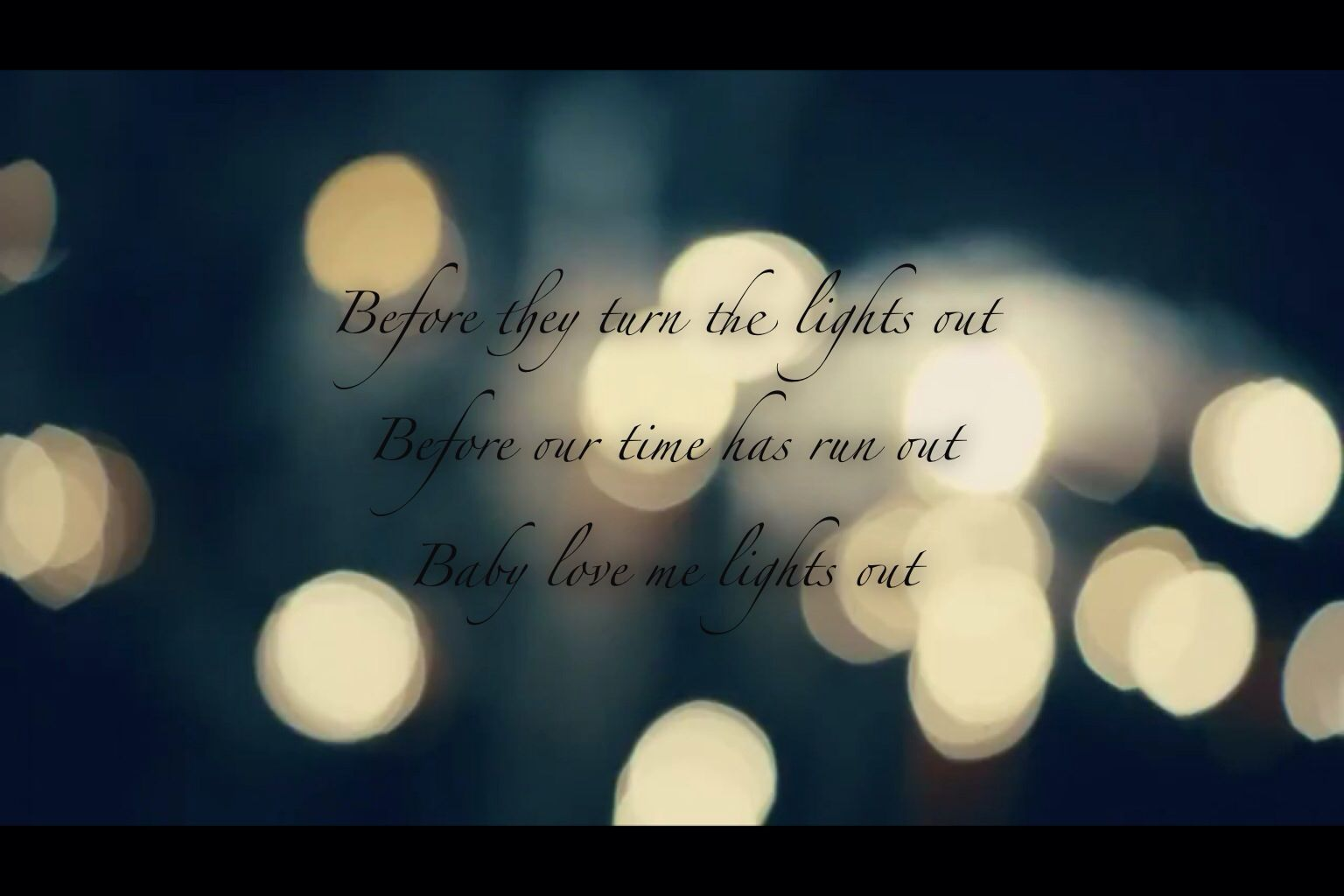 Baby Kiss Me They Turn Lights Out Lyrics