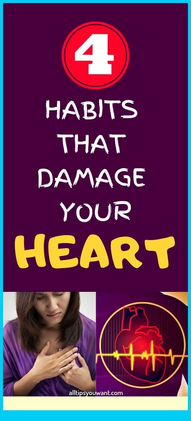 4 Habits That Damage Your Heart 4 HABITS THAT DAMA