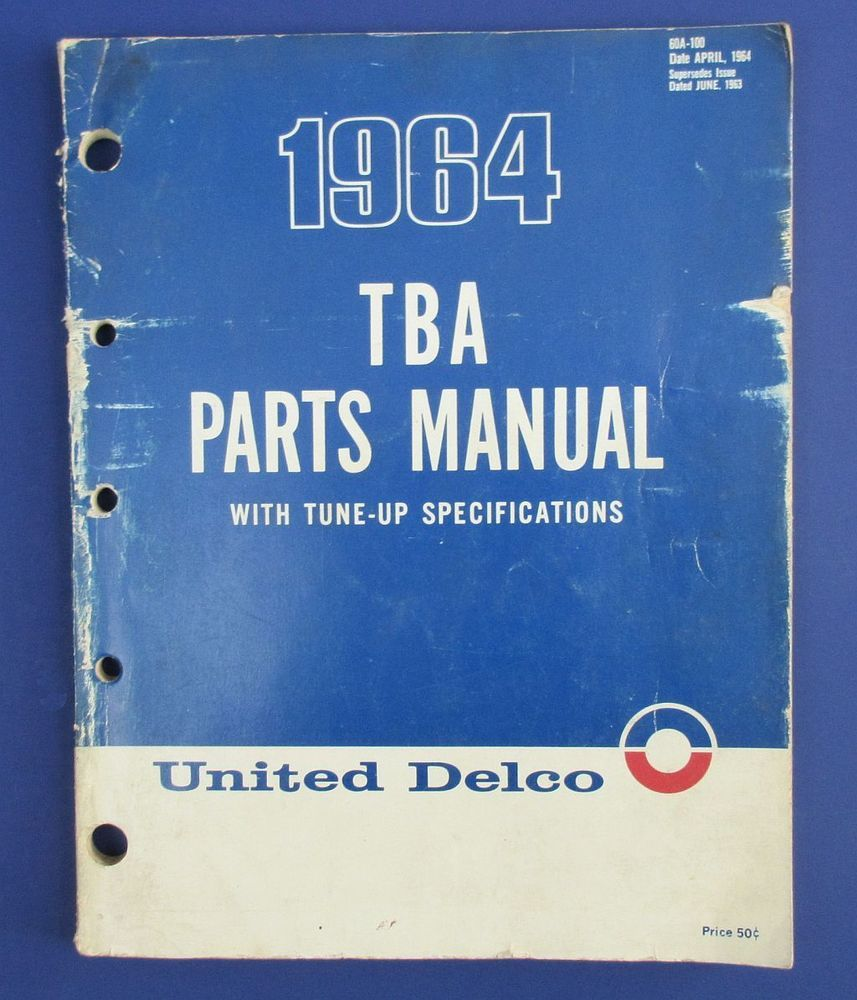 Vintage 1964 United Delco TBA Parts Manual with Tune-Up Specifications - GM cars and truck parts; technical specification manual.  Manual # 60A-100 dated April 1964