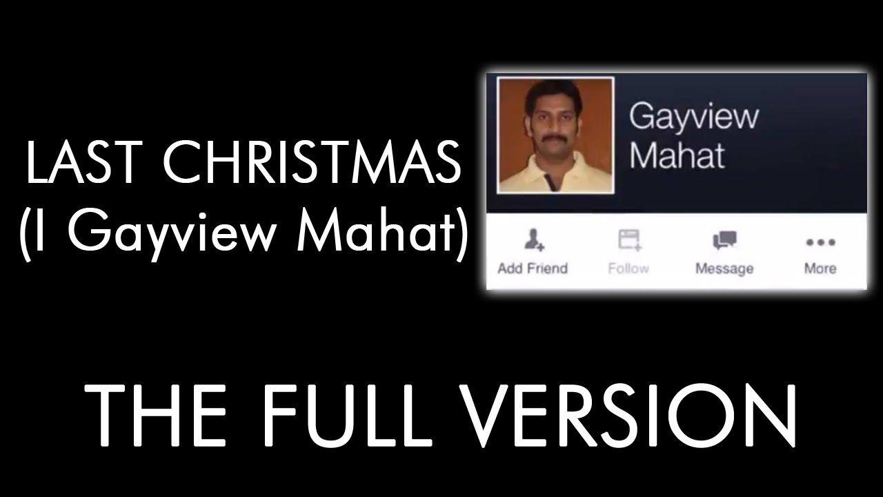 Last Christmas I Gayview Mahat.Last Christmas I Gayview Mahat Facebook Names Edition