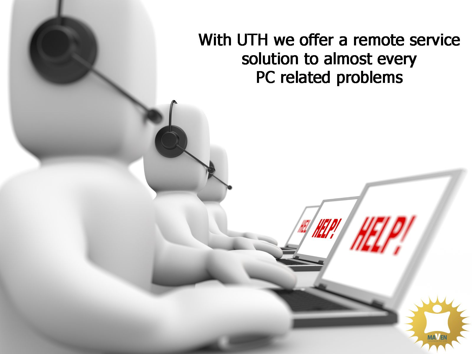 With UTH we offer a remoteservicesolution to almost