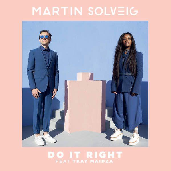 Ultratop. Be martin solveig feat. Tkay maidza do it right.