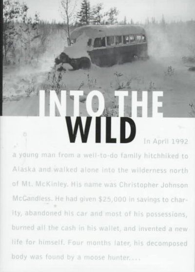 In April 1992 24 Year Old Chris Mccandless Left Civilization