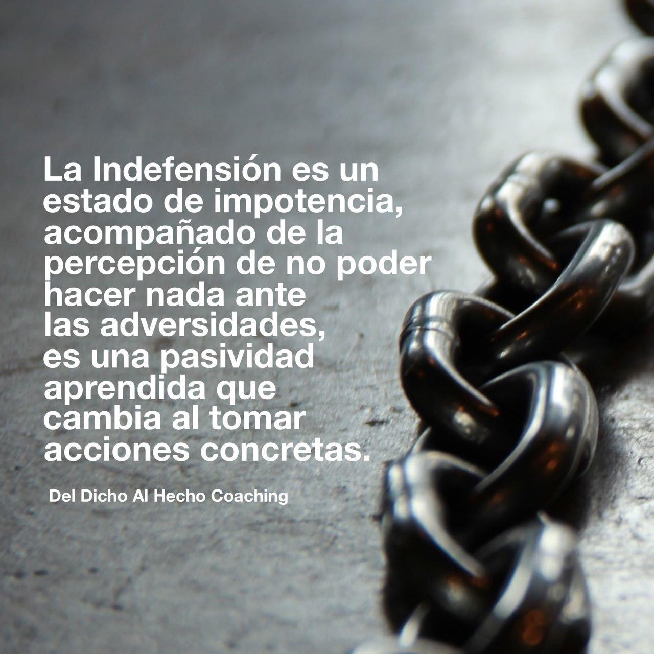 La Indefensión cambia al tomar acciones concretas!  #Coaching #DesarrolloHumano #InteligenciaEmocional #Bienestar