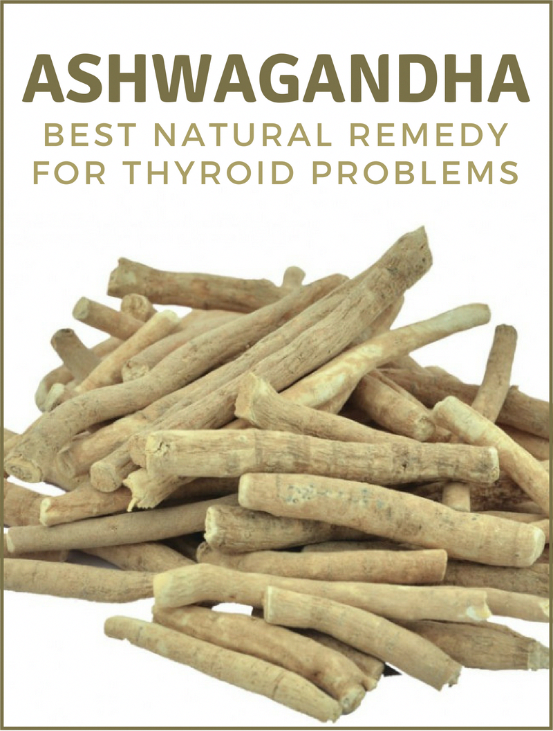 Ashwagandha - Best Natural Remedy for Thyroid Problems - Herbs Will Cure #naturalcures