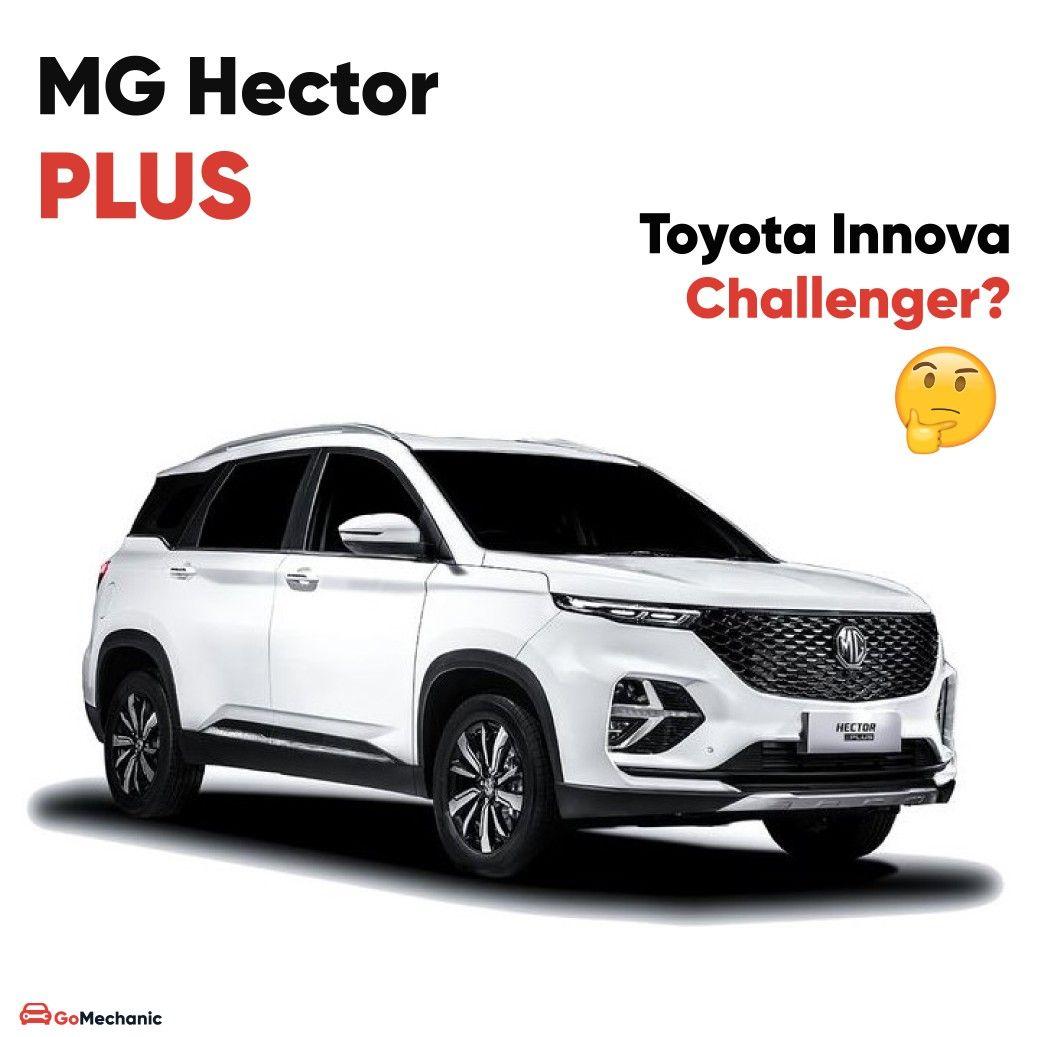 Mg Hector Plus Vs Toyota Innova In 2020 Toyota Innova Toyota