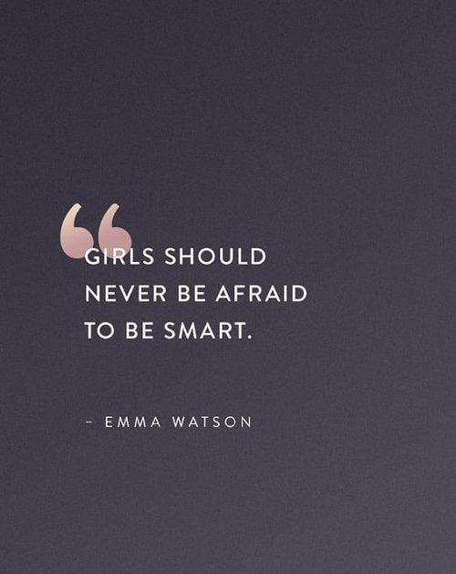 Never Be Afraid To Be Smart Women Empowerment Quotes Empowerment Quotes Smart Women Quotes Women Empowerment Quotes
