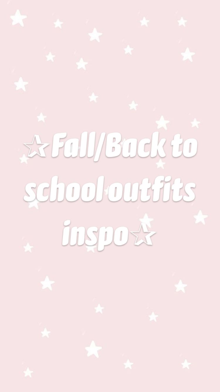 ✰Fall/Back to school outfits inspo✰