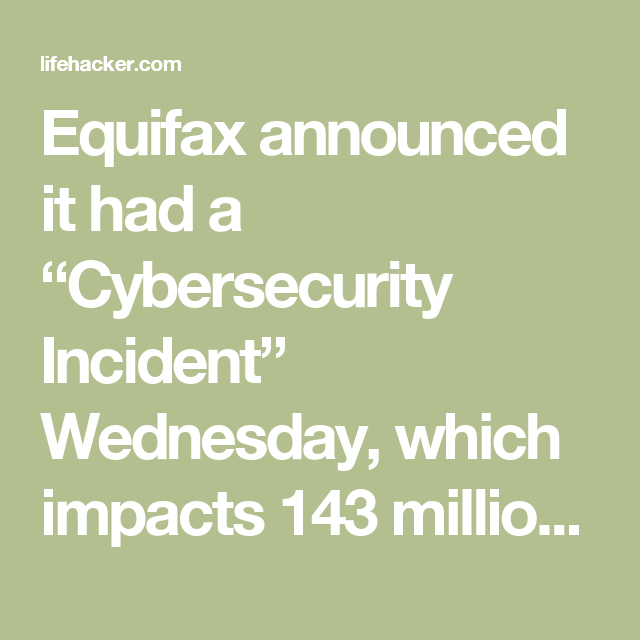 Equifax Hackers Might Have Your Social Security And Credit