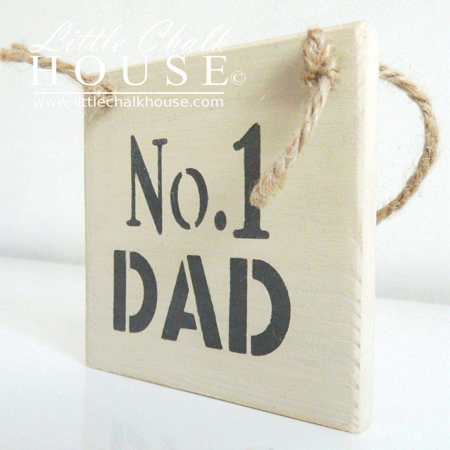 No. 1 Dad, small sign. Price £5.00 plus p&p, measures 9x9cm.  For more information please visit www.littlechalkhouse.com or www.facebook.com/littlechalkhouse