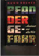 Pfad der Gefahr - Abenteuerliche Erzählungen aus aller Welt Kocher, Hugo: